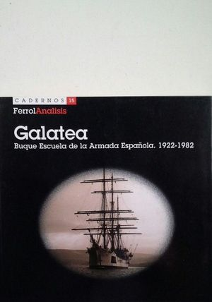 GALATEA - BUQUE ESCUELA DE LA ARMADA ESPAÑOLA 1922-1982 (INCLUYE CD)