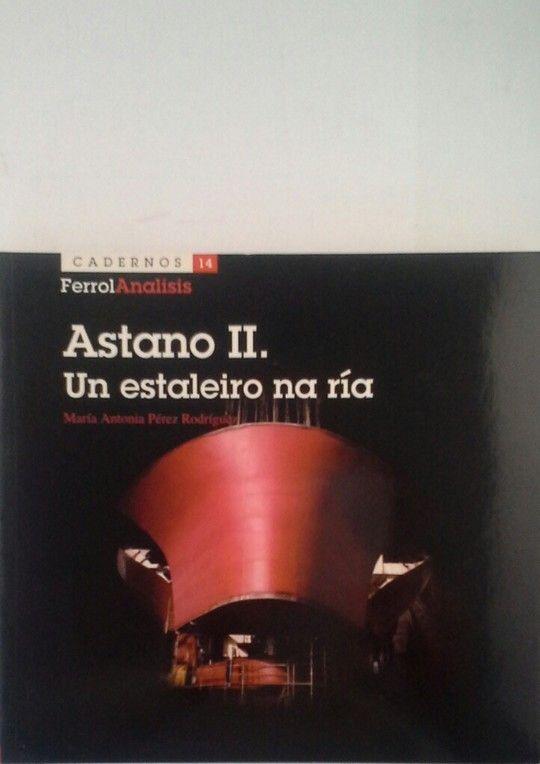 ASTANO II - UN ESTALEIRO NA RÍA