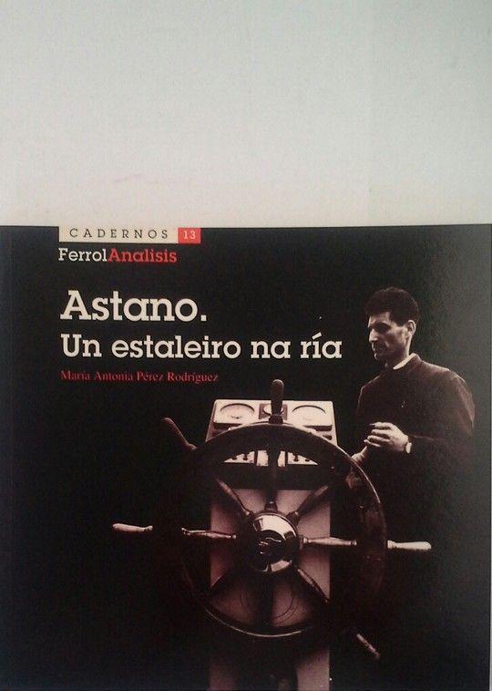 ASTANO I - UN ESTALEIRO NA RÍA