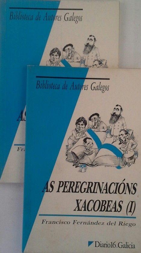 AS PEREGRINACIÓNS XACOBEAS - I E II