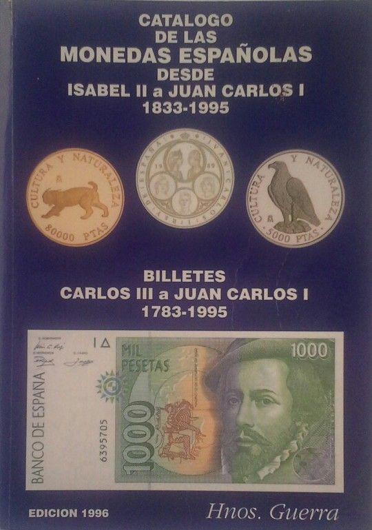 CATÁLOGO DE LAS MONEDAS ESPAÑOLAS DESDE ISABEL II A JUAN CARLOS I (1833-1995) -