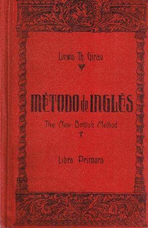 MÉTODO DE INGLÉS - THE NEW BRITISH METHOD - LIBRO PRIMERO