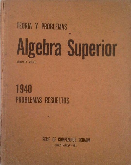TEORÍA Y PROBLEMAS DE ÁLGEBRA SUPERIOR