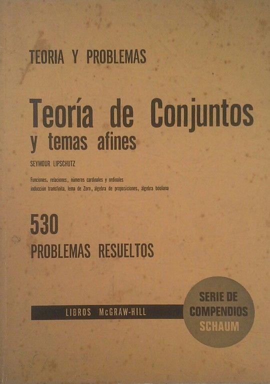 TEORÍA Y PROBLEMAS DE TEORÍA DE CONJUNTOS Y TEMAS AFINES