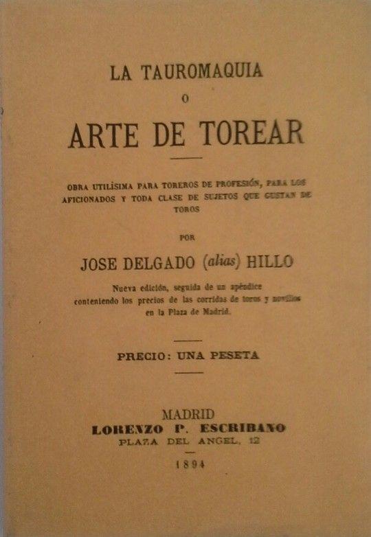 LA TAUROMAQUIA O ARTE DE TOREAR - OBRA UTILÍSIMA PARA TOREROS DE PROFESIÓN, PARA