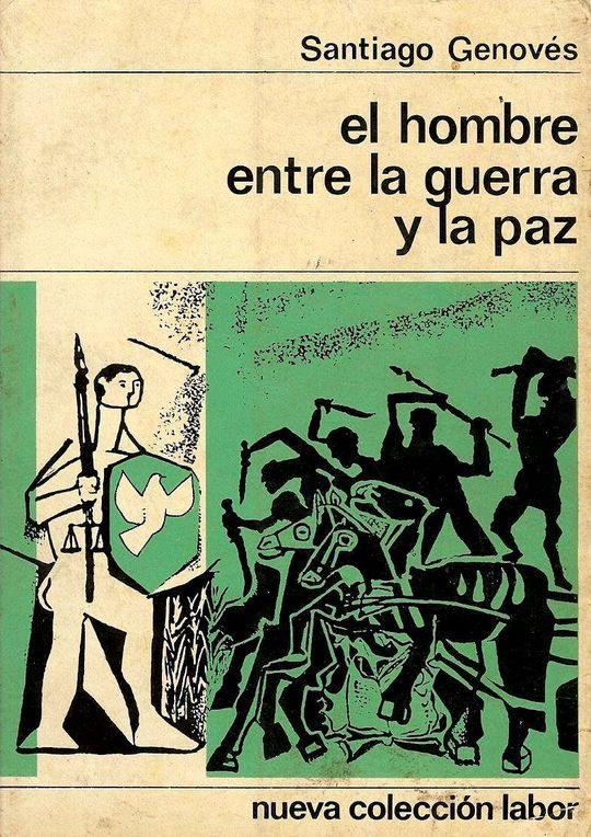 EL HOMBRE ENTRE LA GUERRA Y LA PAZ
