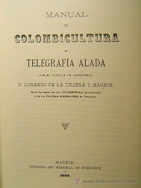 MANUAL DE COLOMBICULTURA Y TELEGRAFIA ALADA (FACSIMIL DEL ORIGINAL DE 1893 DE LA