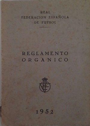 REGLAMENTO ORGÁNICO DE LA REAL FEDERACIÓN ESPAÑOLA DE FÚTBOL