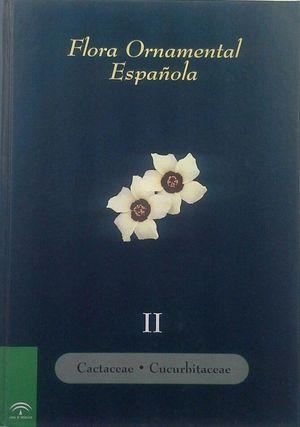 FLORA ORNAMENTAL ESPAÑOLA. LAS PLANTAS CULTIVADAS EN LA ESPAÑA PENINSULAR E INSU