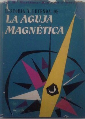 HISTORIA Y LEYENDA DE LA AGUJA MAGNÉTICA