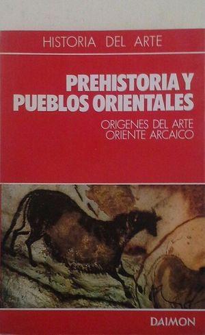 HISTORIA MUNDIAL DEL ARTE DAIMON - PREHISTORIA Y PUEBLOS ORIENTALES