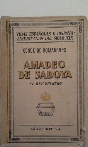 AMADEO DE SABOYA - EL REY EFÍMERO