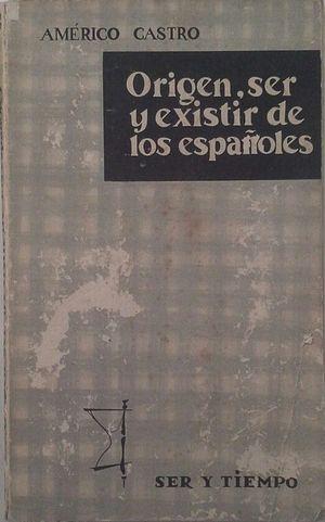 ORIGEN, SER Y EXISTIR DE LOS ESPAÑOLES