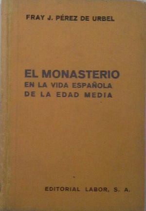 EL MONASTERIO EN LA VIDA ESPAÑOLA DE LA EDAD MEDIA