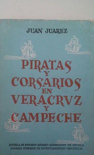 PIRATAS Y CORSARIOS EN VERACRUZ Y CAMPECHE