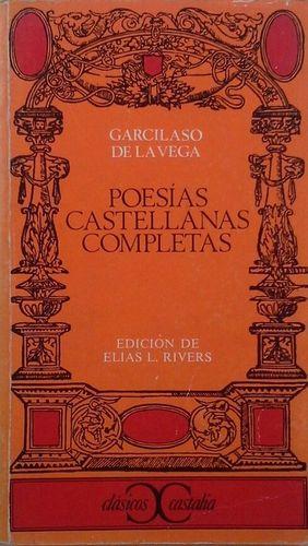 POESÍAS CASTELLANAS COMPLETAS DE GARCILASO DE LA VEGA