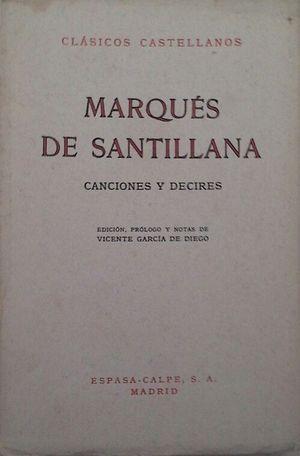 CANCIONES Y DECIRES DEL MARQUÉS DE SANTILLANA