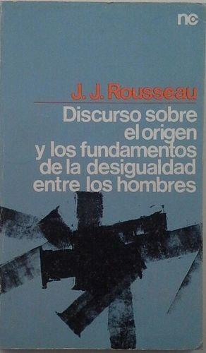 DISCURSO SOBRE EL ORIGEN Y LOS FUNDAMENTOS DE LA DESIGUALDAD ENTRE LOS HOMBRES