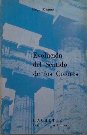EVOLUCIÓN DEL SENTIDO DE LOS COLORES