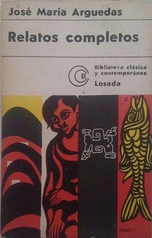 RELATOS COMPLETOS DE JOSÉ MARÍA ARGUEDAS