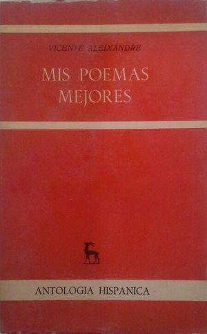 MIS POEMAS MEJORES (VICENTE ALEIXANDRE)