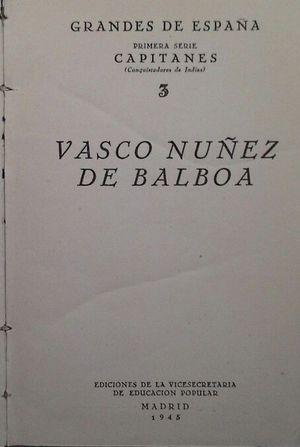 3 VASCO NÚÑEZ DE BALBOA / 4 ORELLANA (ENCUADERNADOS JUNTOS)