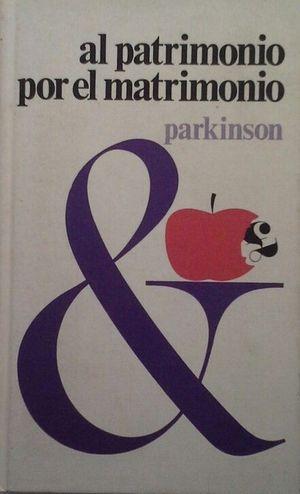 AL PATRIMONIO POR EL MATRIMONIO - TERCERA LEY DE PARKINSON