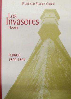 LOS INVASORES. NOVELA. FERROL 1800-1809