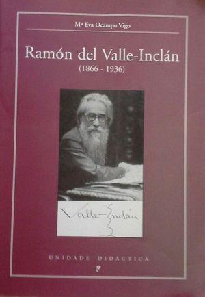 RAMÓN DEL VALLE INCLÁN (1866-1936) - UNIDADE DIDÁCTICA