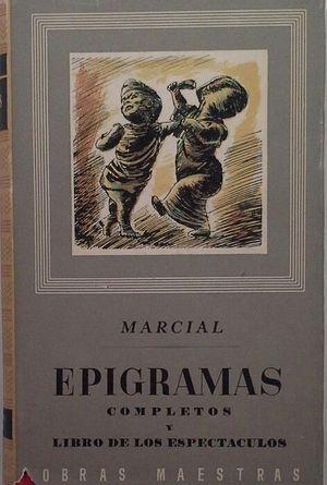 EPIGRAMAS COMPLETOS / LIBRO DE LOS ESPECTÁCULOS