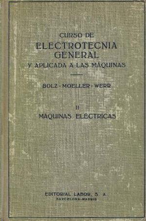 CURSO DE ELECTROTECNIA GENERAL Y APLICADA A LAS MAQUINAS