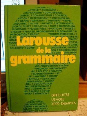 LAROUSSE DE LA GRAMMAIRE.