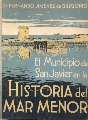 EL MUNICIPIO DE SAN JAVIER EN LA HISTORIA MAR MENOR
