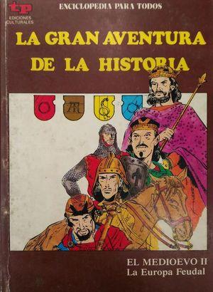 LA GRAN AVENTURA DE LA HISTORIA 24  - EL MEDIEVO II -
