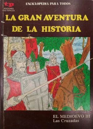 LA GRAN AVENTURA DE LA HISTORIA 25  - EL MEDIEVO III -