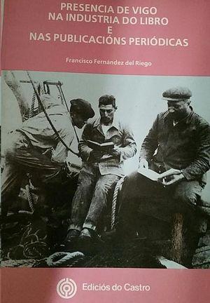 PRESENCIA DE VIGO NA INDUSTRIA DO LIBRO E NAS PUBLICACIONS PERIODICAS