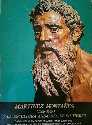 MARTINEZ MONTAÑES (1568-1649) Y LA ESCULTURA ANDALUZA DE SU TIEMPO.