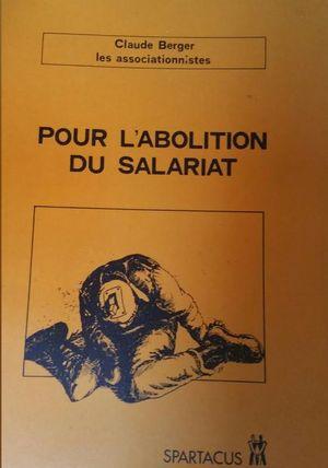 POUR LABOLITION DU SALARIAT