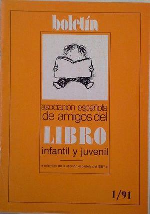 BOLETÍN DE LA ASOCIACIÓN ESPAÑOLA DE AMIGOS DEL LIBRO INFANTIL Y JUVENIL - 1/91 -AÑO IX -Nº 16 ENERO/ABRIL DE 1991