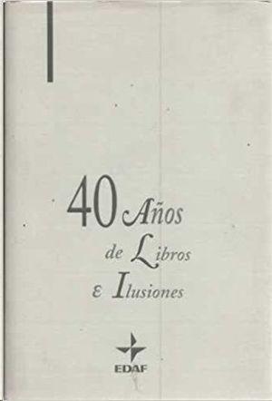 40 AÑOS DE LIBROS E ILUSIONES