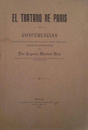 EL TRATADO DE PARÍS - CONFERENCIAS PRONUNCIA1DAS EN EL CÍRCULO DE LA UNIÓN MERCANTIL EN LOS DÍAS 22, 24 Y 27 DE FEBRERO DE 1904