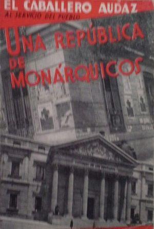 UNA REPÚBLICA DE MONÁRQUICOS