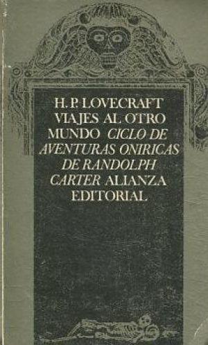 VIAJES AL OTRO MUNDO-CICLO DE AVENTURAS ONIRICAS DE RANDOLPH CARTER