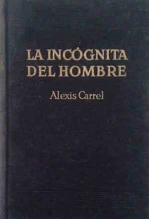LA INCÓGNITA DEL HOMBRE (EL HOMBRE, ESE DESCONOCIDO)