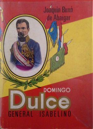 DOMINGO DULCE, GENERAL ISABELINO