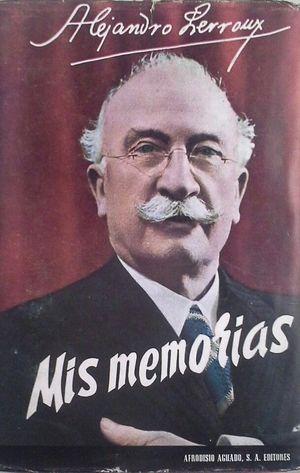 MIS MEMORIAS (ALEJANDRO LERROUX)