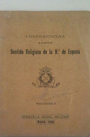 CONFERENCIAS SOBRE SENTIDO RELIGIOSO SE LA HISTORIA DE ESPAÑA - APUNTES