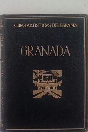 GRANADA - GUÍAS ARTÍSTICAS DE ESPAÑA