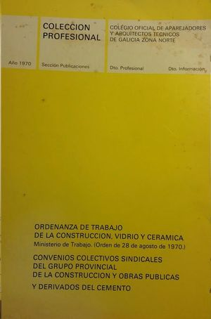 ORDENANZA DE TRABAJO DE LA CONSTRUCCION, VIDRIO Y CERAMICA