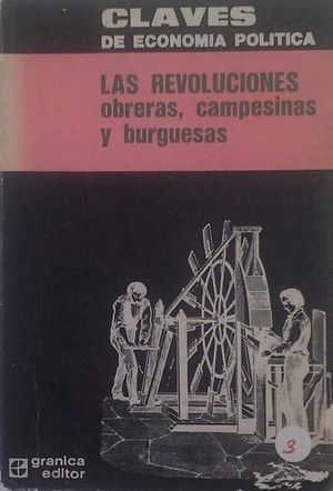 LAS REVOLUCIONES OBRERAS, CAMPESINAS Y BURGUESAS